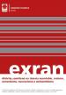 Exran - Aktivity zaměřené na témata xenofobie, rasismu, extremismu, neonacismu a antisemitismu
